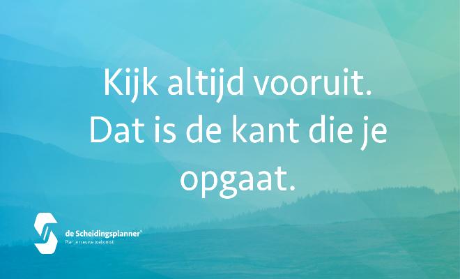 Kijk altijd vooruit - Scheidingsplanner Hoofddorp - Badhoevedorp - Nieuw-Vennep