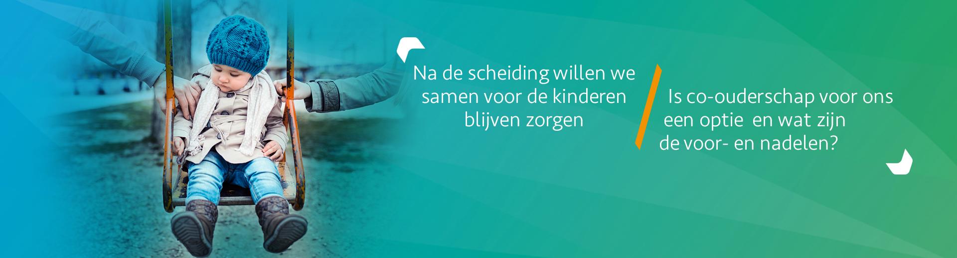 Co-ouderschap na een scheiding, met test - Scheidingsplanner Hoofddorp - Badhoevedorp - Nieuw-Vennep